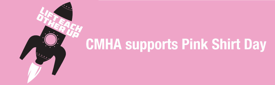 A rocket with the words Lift Each Other Up on a pink background, next to the words CMHA Supports Pink Shirt Day