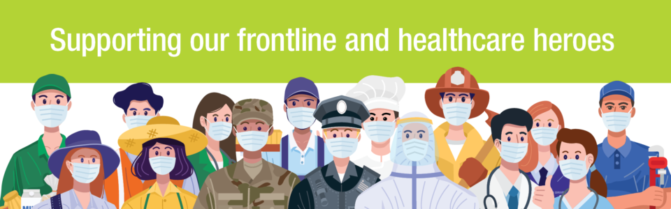 Supporting our frontline and healthcare heroes